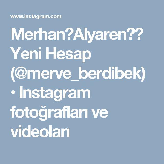Merhan🎀Alyaren👑👑 Yeni Hesap (@merve_berdibek) • Instagram fotoğrafları ve videoları