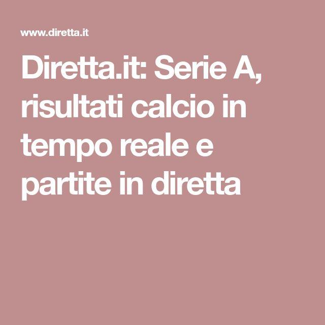 Diretta It Serie A Risultati Calcio In Tempo Reale E Partite In Diretta Calcio Parto