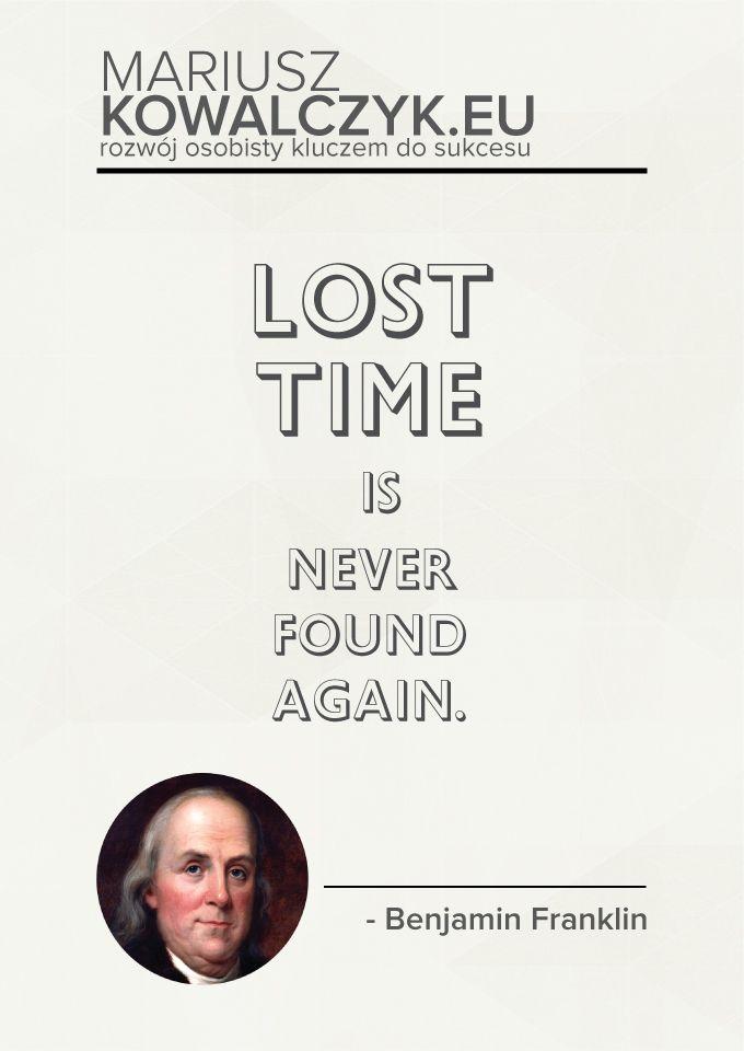 Lost time is never found again. www.blog.mariuszkowalczyk.eu