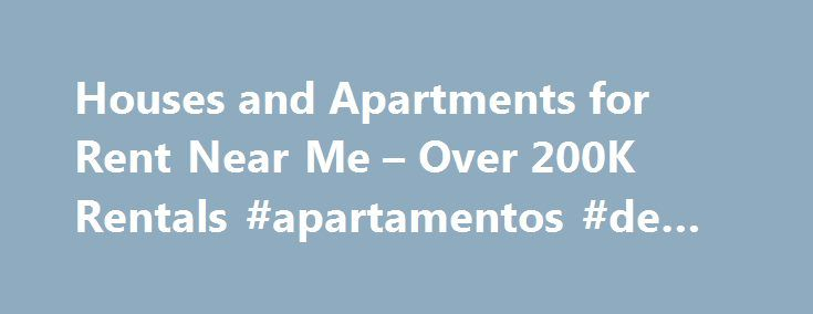 Houses and Apartments for Rent Near Me – Over 200K Rentals #apartamentos #de #renta http://apartment.remmont.com/houses-and-apartments-for-rent-near-me-over-200k-rentals-apartamentos-de-renta/  #cheap apartments for rent # Search Hundreds of Thousands of Rentals! rentbits is your single source for searching hundreds of different rental sites all from one place. rentbits offers hundreds of thousands of cheap houses for rent in thousands of cities within the US. Founded in 2006, rentbits has…