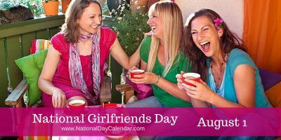 National Girlfriends Day - August 1, 2016