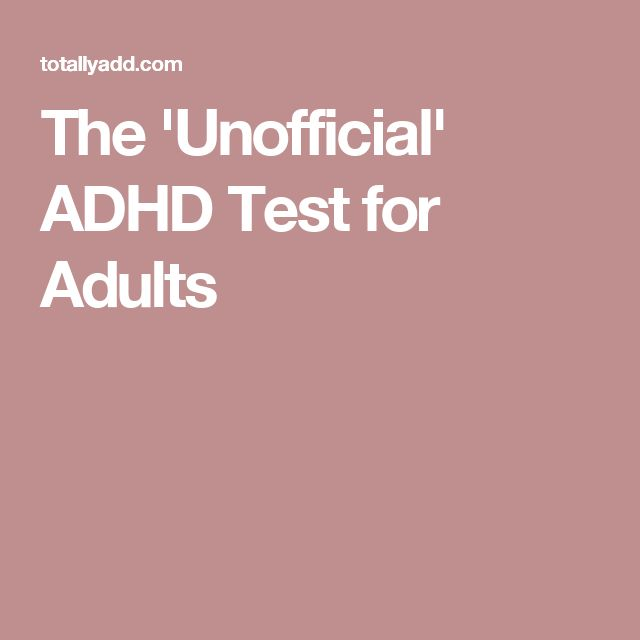 The 'Unofficial' ADHD Test for Adults