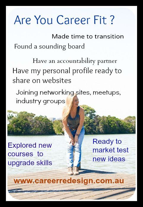 Are you career fit? What can you do in  preparation for your career change? www.careerredesign.com.au