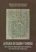 La Placa de Calera y Chozas. Un relieve figurado del medievo en tierras de Talavera