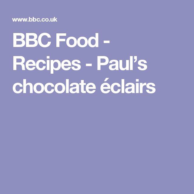 BBC Food - Recipes - Paul's chocolate éclairs