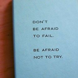 Motivational.: Life, Afraid, Fail, Wisdom, Inspirational Quotes, Thought, Don T