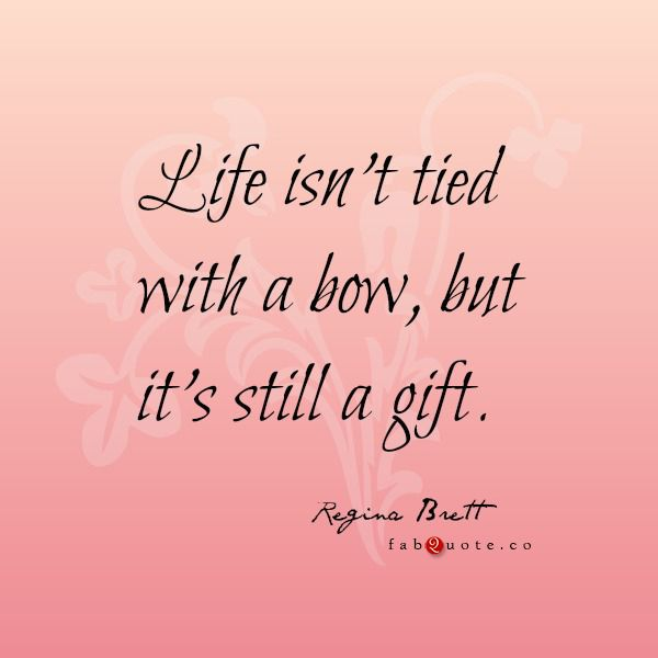 Messed Up Life Quotes: Life Is A Gift Quotes. QuotesGram