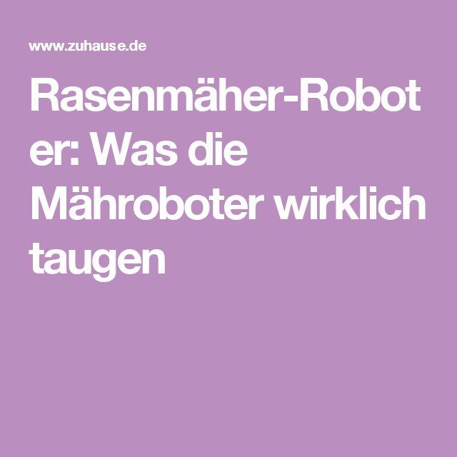 Rasenmäher-Roboter: Was die Mähroboter wirklich taugen