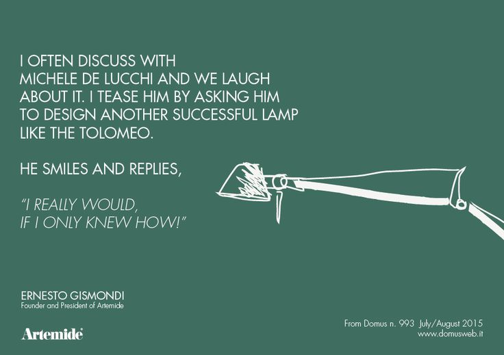 #ArtemideQuotes with Ernesto Gismondi talking about the #Tolomeo Lamp !