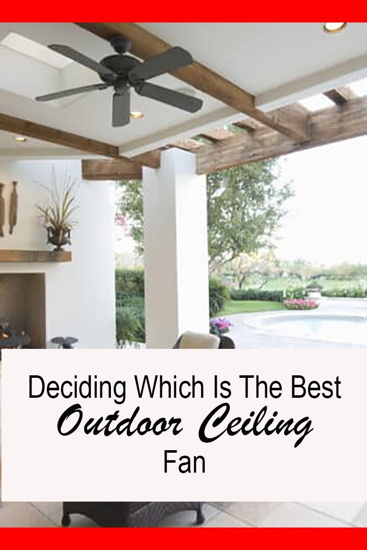 Best Outdoor Ceiling Fan For Your Porch In 2021 Own The Yard Best Outdoor Ceiling Fans Outdoor Ceiling Fans Outdoor Ceiling Fans Covered Patios
