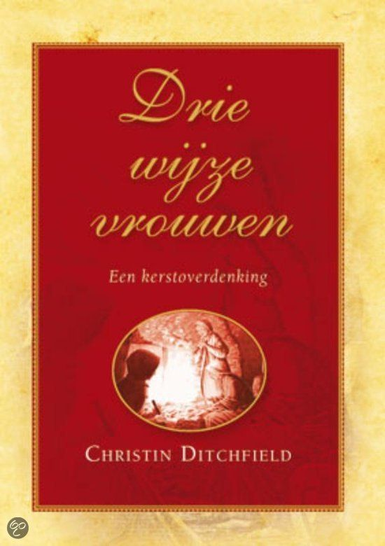 Drie Wijze Vrouwen (The Three Wise Women) by Christin Ditchfield