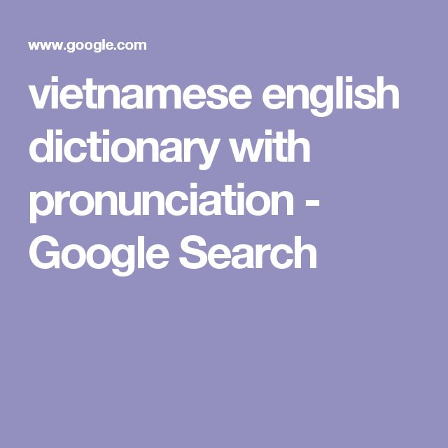 vietnamese english dictionary with pronunciation - Google Search