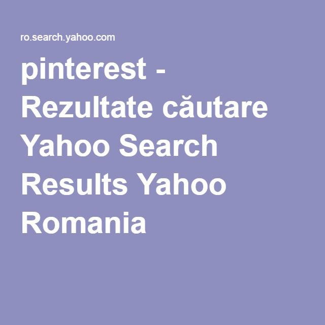 pinterest - Rezultate căutare Yahoo Search Results Yahoo Romania