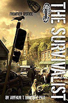 Frontier Justice (The Survivalist Book 1) by [Bradley, Arthur]