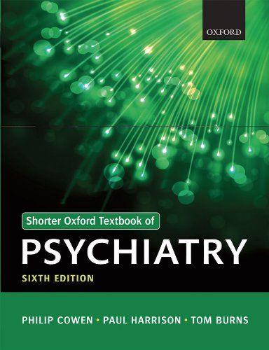 Shorter Oxford Textbook of Psychiatry by Philip Cowen, http://www.amazon.com/dp/B009GHORXY/ref=cm_sw_r_pi_dp_g2Q8sb18CM847
