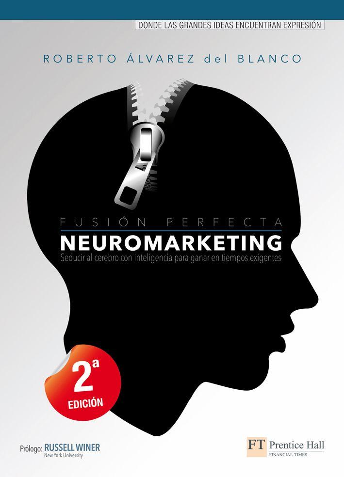 Resumen con las ideas principales del libro 'Neuromarketing', de Roberto Álvarez del Blanco. Qué nos enseña la neurociencia sobre el comportamiento del consumidor. Ver aquí: http://www.leadersummaries.com/resumen/neuromarketing