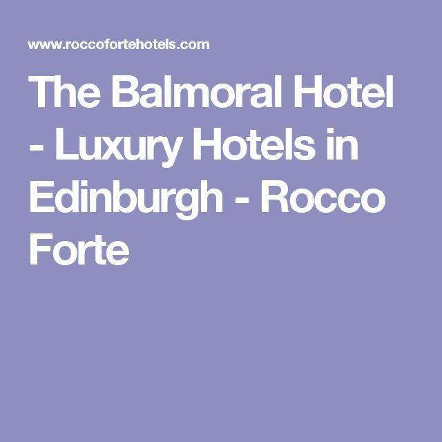 The Balmoral Hotel - Luxury Hotels in Edinburgh - Rocco Forte