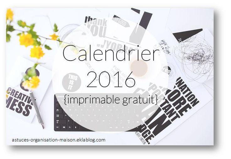 Calendrier 2016 imprimable gratuit astuces - Astuces organisation maison ...