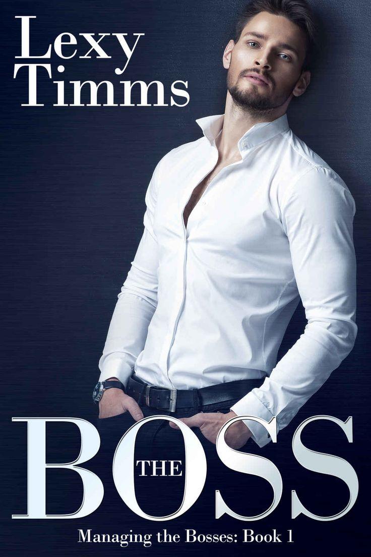 The Boss: (billionaire Romance) (managing The Bosses Book 1), Lexy