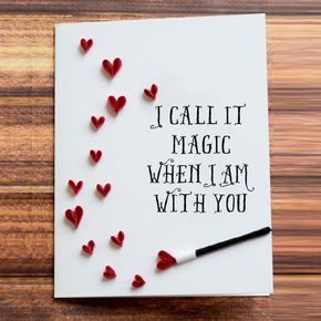 Greeting Card I Call It Magic When I Am With You Heart Shower
