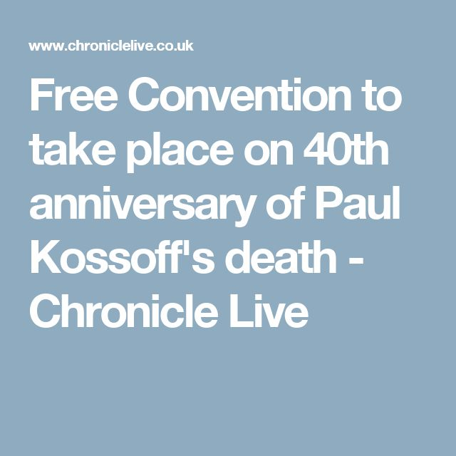 Free Convention to take place on 40th anniversary of Paul Kossoff's death - Chronicle Live