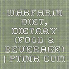 Warfarin Diet, Dietary (Food & Beverage) | ptinr.com