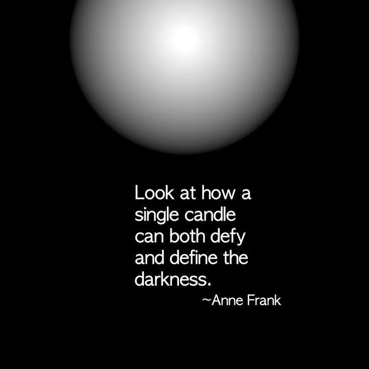 """Look at how a single candle can both defy and define the darkness."" Anne Frank #quote #inspiration #perspective"