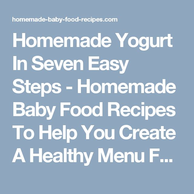 Homemade Yogurt In Seven Easy Steps - Homemade Baby Food Recipes To Help You Create A Healthy Menu For YOUR Baby