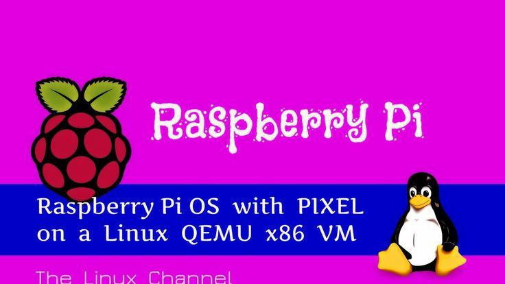 Raspberry Pi OS with PIXEL on a Linux QEMU x86 VM