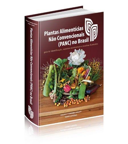 PLANTAS ALIMENTÍCIAS NÃO CONVENCIONAIS (PANC) NO BRASIL :: Instituto Plantarum