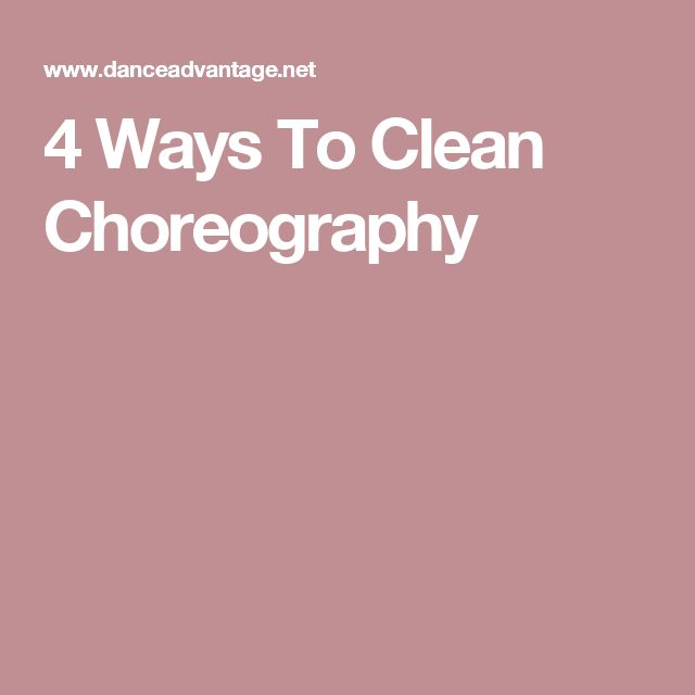 4 Ways To Clean Choreography