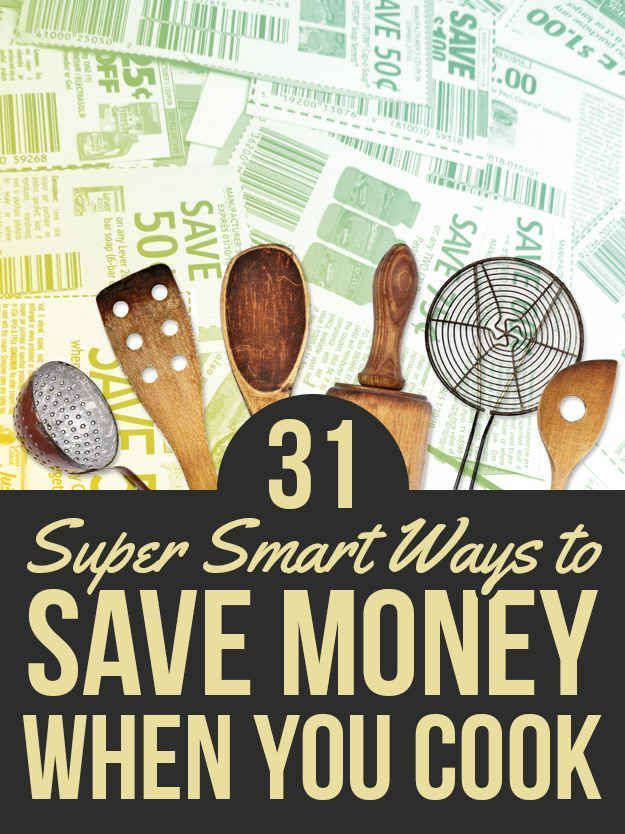 31 Insanely Smart Ways To Save Money When You Cook save money on food frugal…