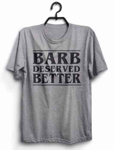 barb-deserved-better-Tshirt-nerd-geek-stranger-things-trendy-hipster-netflix