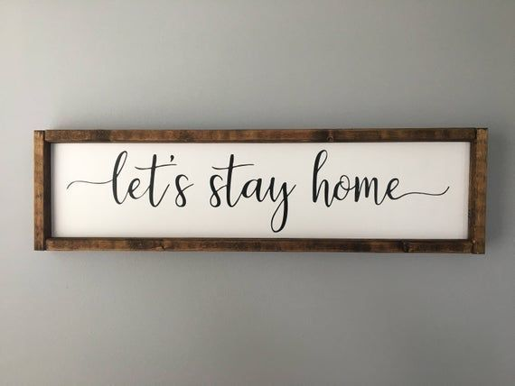 Wood Sign Lets Stay Home Sign Farmhouse Decor Rustic Winter Decor Black And White Sign Family Room Design Housewarming Gift Rustic Wood Signs Black Decor Design Nel 2020