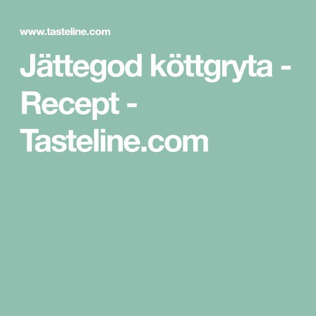Jättegod köttgryta - Recept - Tasteline.com