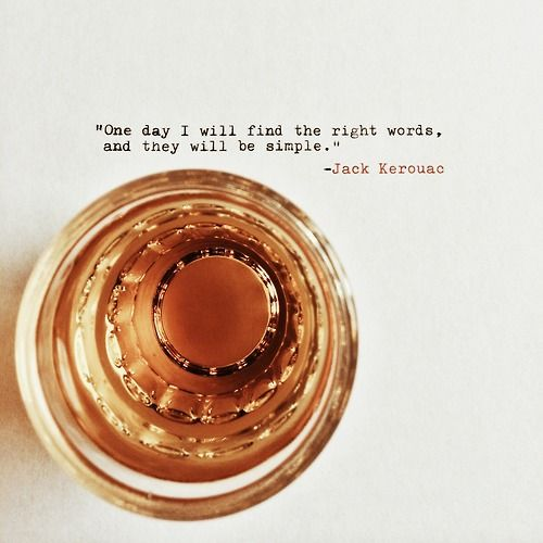 But will you still have the patience to listen then? #words #jackkerouac