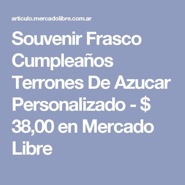 Souvenir Frasco Cumpleaños Terrones De Azucar Personalizado - $ 38,00 en Mercado Libre