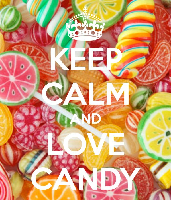 KEEP CALM AND LOVE CANDY