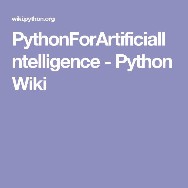 PythonForArtificialIntelligence - Python Wiki