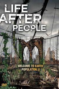 Будущее планеты: Жизнь после людей (2008)