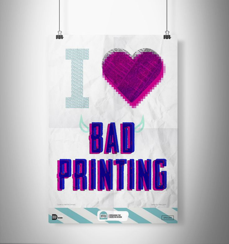 'I Love Bad Printing' poster by Clare Lynch Creative