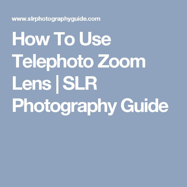 How To Use Telephoto Zoom Lens | SLR Photography Guide