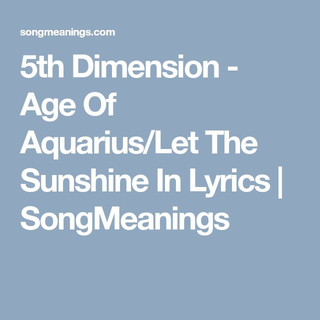 Best 25 5th dimension ideas on pinterest astrophysics chakras 5th dimension age of aquariuslet the sunshine in lyrics songmeanings malvernweather Image collections