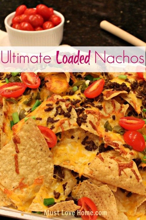 Ultimate Loaded Nachos | Recipe | Entertaining, Warm and Green onions
