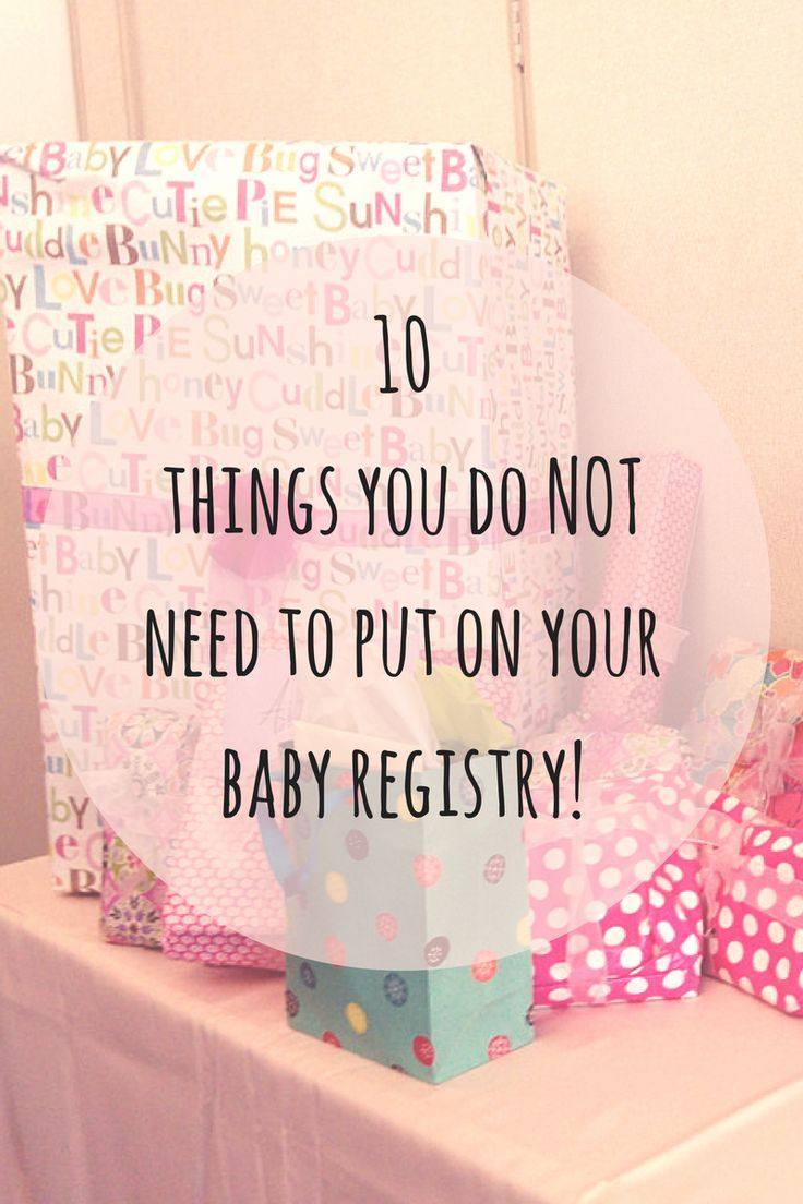 Cross these 10 items off your baby registry checklist!!! You totally do NOT need them!!!