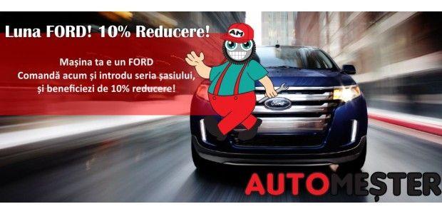 Luna FORD la autoMester.ro! 10% REDUCERE!