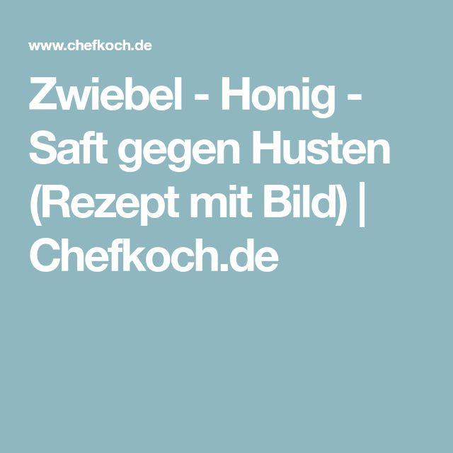 Zwiebel - Honig - Saft gegen Husten (Rezept mit Bild) | Chefkoch.de