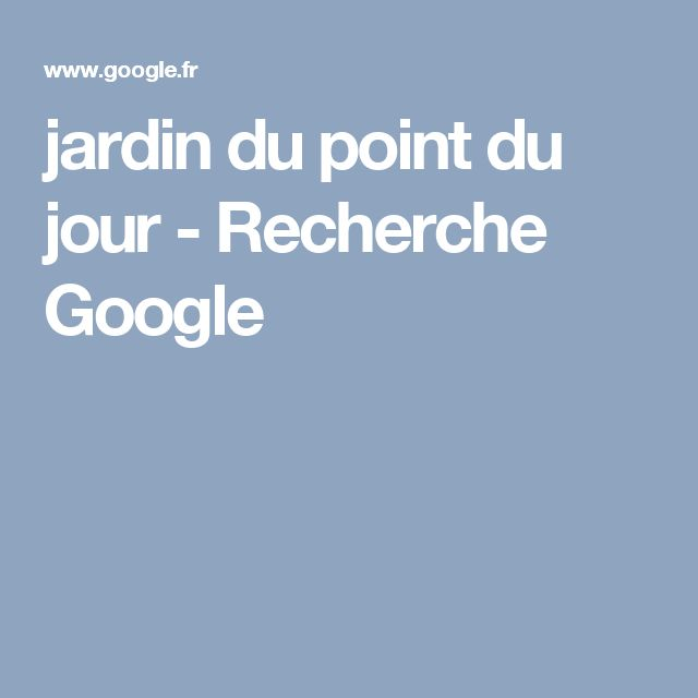 jardin du point du jour - Recherche Google