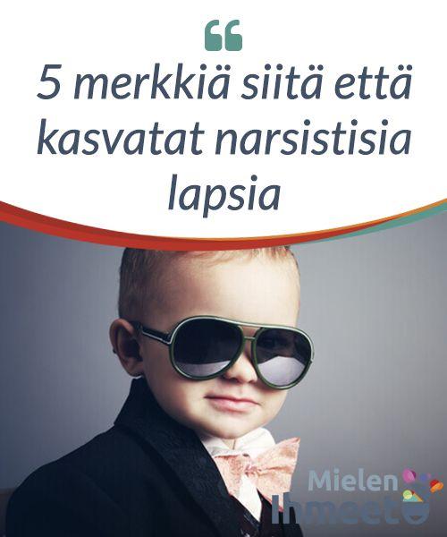 5 merkkiä #siitä että kasvatat narsistisia #lapsia  #Itsetunnon opettaminen on jotakin mitä vanhemmat eivät voi jättää #huomiotta kasvattaessaan lapsiaan, sillä se on #välttämätöntä kunnolliselle psyykkiselle kehitykselle.
