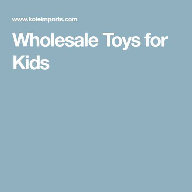Wholesale Toys for Kids